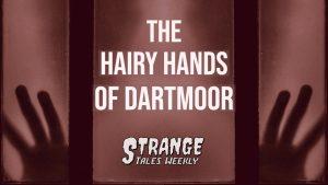 the hairy hands of dartmoor