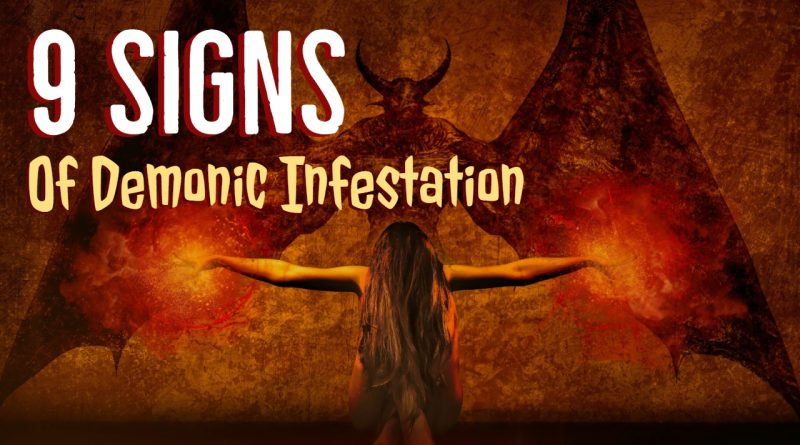 9 signs of demonic infestation