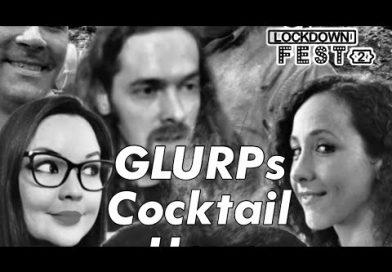 GLURP's Cocktail Hour | Weird UFO LOCKDOWN Fest 2