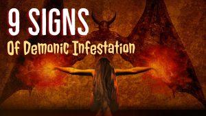 9 signs of demonic infestation